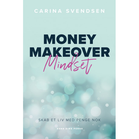 Money Makeover Mindset: Skab et liv med penge nok