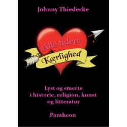 Alle tiders kærlighed: Lyst og smerte i historie, religion, kunst og litteratur