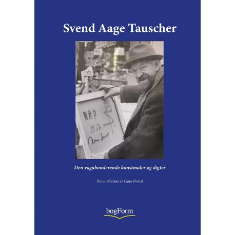 Svend Aage Tauscher: Den vagabondrende kunstmaler & digter