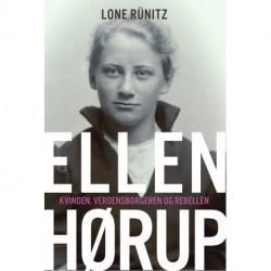 Ellen Hørup: Kvinden, verdensborgeren og rebellen