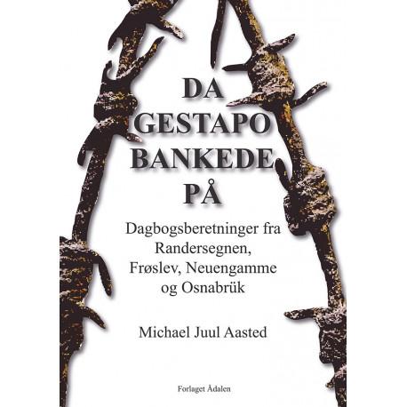 Da gestapo bankede på: Dagbogserindringer fra Randersegnen, Frøslev, Neuengamme og Osnabrük