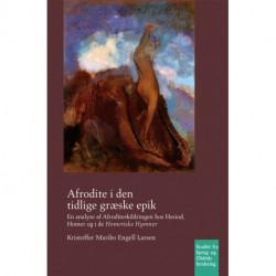 Afrodite i den tidlige græske epik: En analyse af Afroditeskildringen hos Hesiod, Homer og i de Homeriske Hymner