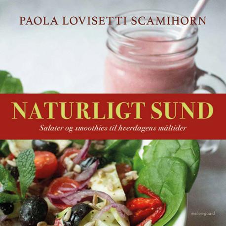 Naturligt sund: Salater og smoothies til hverdagens måltider