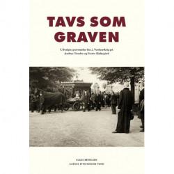Tavs som graven: Udvalgte gravmæler fra 2. Verdenskrig på Aarhus Nordre og Vestre Kirkegård