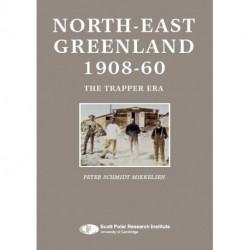 North-East Greenland 1908-60: The Trapper Era