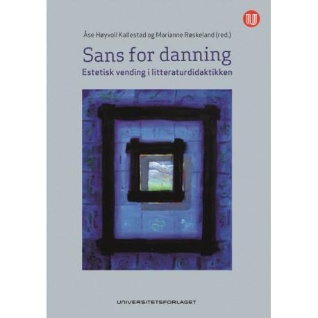 Sans for danning : estetisk vending i litteraturdidaktikken