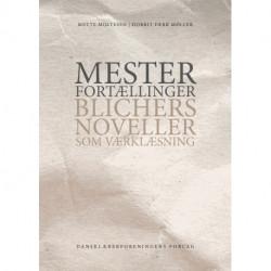 Mesterfortællinger: Blichers noveller som værklæsning