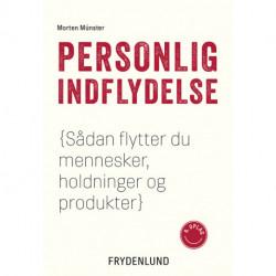 Personlig indflydelse: Hvordan man flytter mennesker, produkter og holdninger