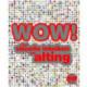 WOW!: Det visuelle leksikon om alting
