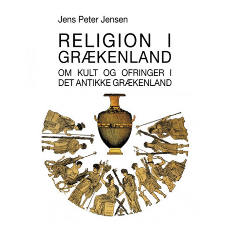 Religion i Grækenland: Om kult og ofringer i det antikke Grækenland