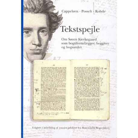 Tekstspejle: Om Søren Kierkegaard som bogtilrettelægger, boggiver og bogsamler