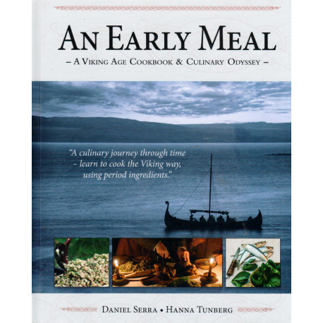 An early meal : a viking age cookbook & culinary odyssey: a viking age cookbook & culinary odyssey