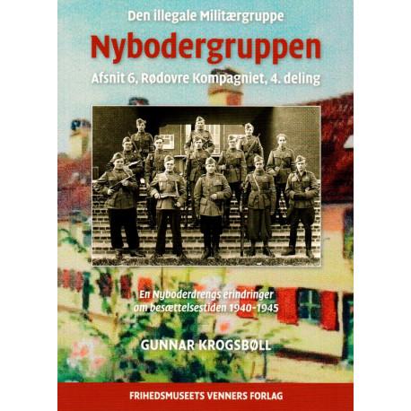 Den illegale militærgruppe ´Nybodergruppen´: Region VI, Rødovre Kompagniet, 4. deling,
