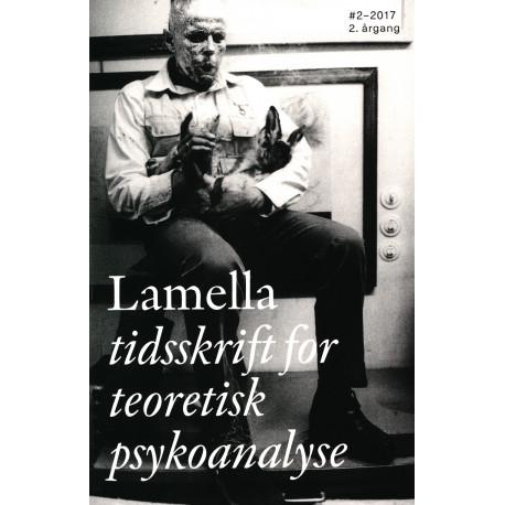 Lamella 2-2017: tidsskrift for teoretisk psykoanalyse