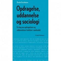 Opdragelse, uddannelse og sociologi: en bog om opdragelsens og uddannelsens funktion i samfundet