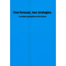 One forecast, two strategies.: A modern pamphlet on the future