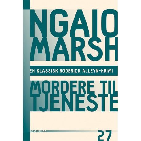 Ngaio Marsh 27 - Mordere til tjeneste