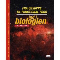 Ind i biologien, 9.kl. Fra ursuppe til functional food, Elevbog: 9. klasse