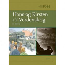 Børn i Danmarks historie 1944, Hans og Kirsten i 2. Verdenskrig