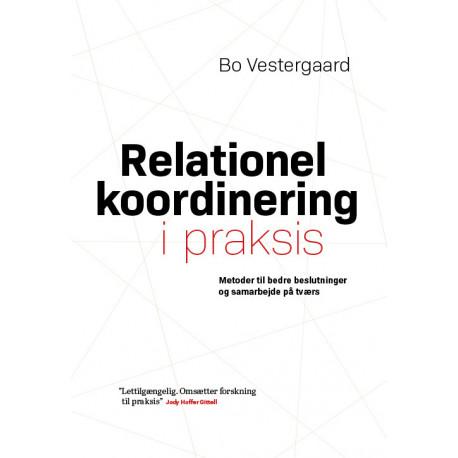 Relationel koordinering i praksis: Metoder til bedre beslutninger og samarbejde på tværs