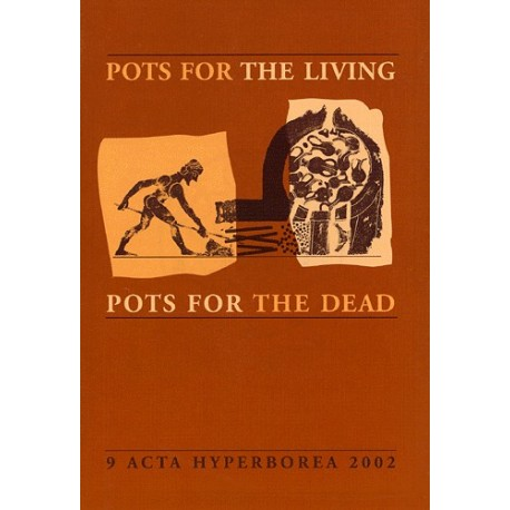 Acta hyperborea - Pots for the living, pots for the dead: Danish Studies in Classical Archaeology (9)