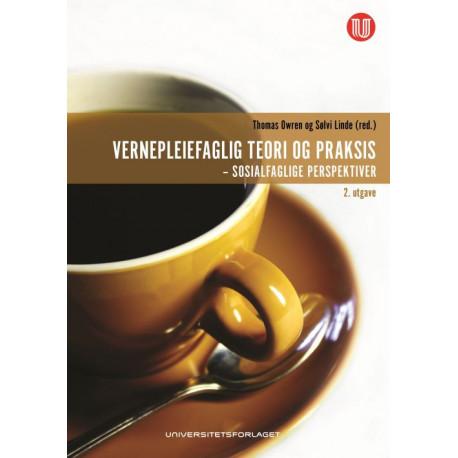 Vernepleiefaglig teori og praksis : sosialfaglige perspektiver
