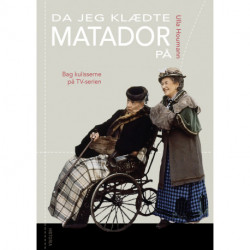Da jeg klædte Matador på: Bag kulisserne på TV-serien