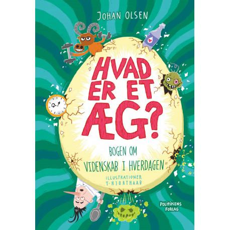 Hvad er et æg?: Bogen om videnskab i hverdagen