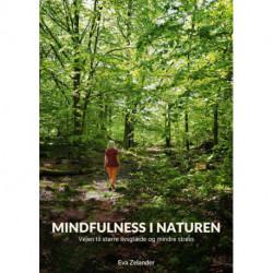Mindfulness i naturen: - Vejen til større livsglæde og mindre stress