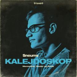 Sneums Kalejdoskop (2. udgave): Mennesker, steder og musik