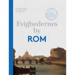 Evighedernes by Rom: Historie, magt og monumenter
