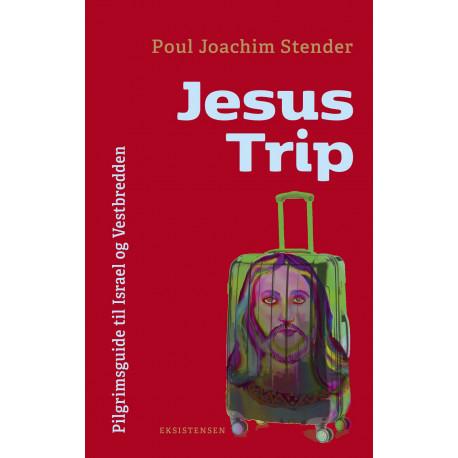 Jesus Trip: Pilgrimsguide til Israel og Vestbredden