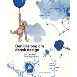 Den lille bog om dansk design: for børn og barnlige sjæle