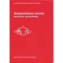 Anatomiens navne: oprindelse og betydning af betegnelser i makroskopisk og mikroskopisk anatomi samt embryologi
