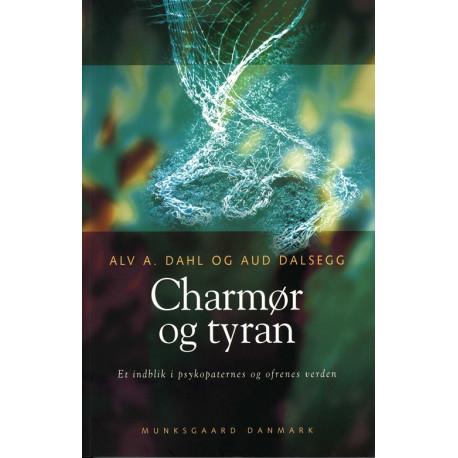 Charmør og tyran: - Et indblik i psykopaternes og ofrenes verden