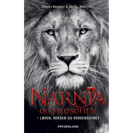 Narnia og filosofien: løven, heksen og verdenssynet