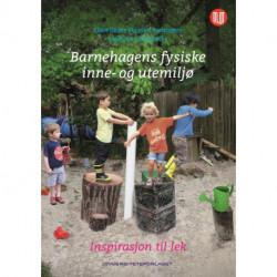 Barnehagens fysiske inne- og utemiljø : inspirasjon til lek