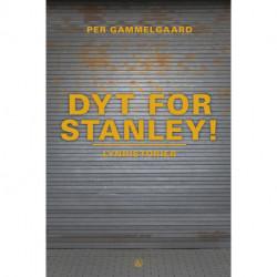 Dyt for Stanley!: Lynhistorier