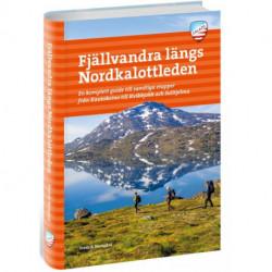 Fjällvandra längs Nordkalottleden : en komplett guide till samtliga etapper från Kautokeino till Kvikkjokk och Sulitjelm