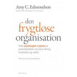 Den frygtløse organisation: Skab psykologisk tryghed på arbejdspladsen og styrk læring, innovation og vækst
