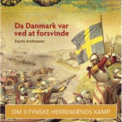 Da Danmark var ved at forsvinde: I maskinrummet for dansk statsdannelse