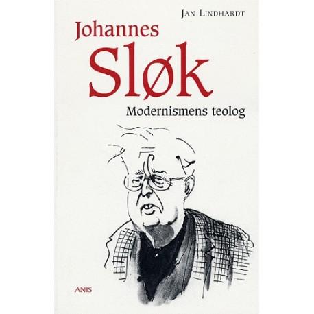 Johannes Sløk - modernismens teolog: Modernismens teolog