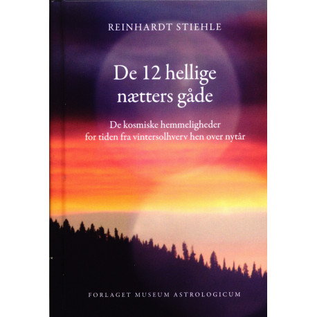 De 12 hellige nætters gåde: De kosmiske hemmeligheder for tiden fra vintersolhverv hen over nytår