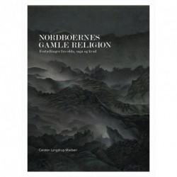 Nordboernes gamle religion: fortællinger fra edda, saga og kvad