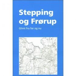 Stepping og Frørup - glimt fra før og nu