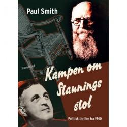 Kampen om Staunings stol: politisk thriller fra 1940