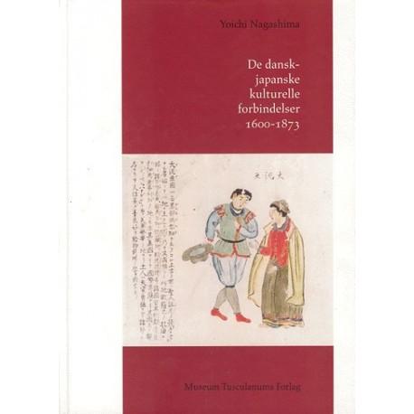 De dansk-japanske kulturelle forbindelser - 1600-1873 (Bind 1)