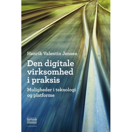 Den digitale virksomhed i praksis: Muligheder i teknologi og platforme