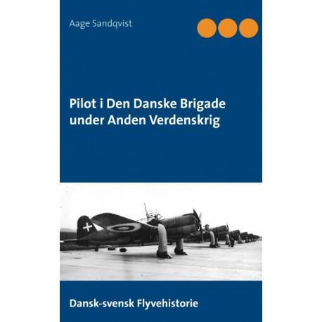 Pilot i Den Danske Brigade under Anden Verdenskrig: Dansk-svensk Flyvehistorie