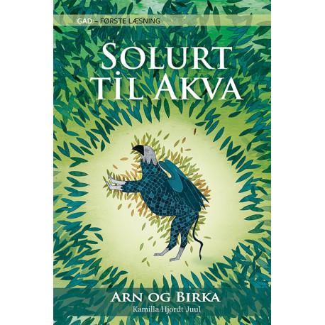 GAD - FØRSTE LÆSNING: Arn og Birka (2) Solurt til Akva
